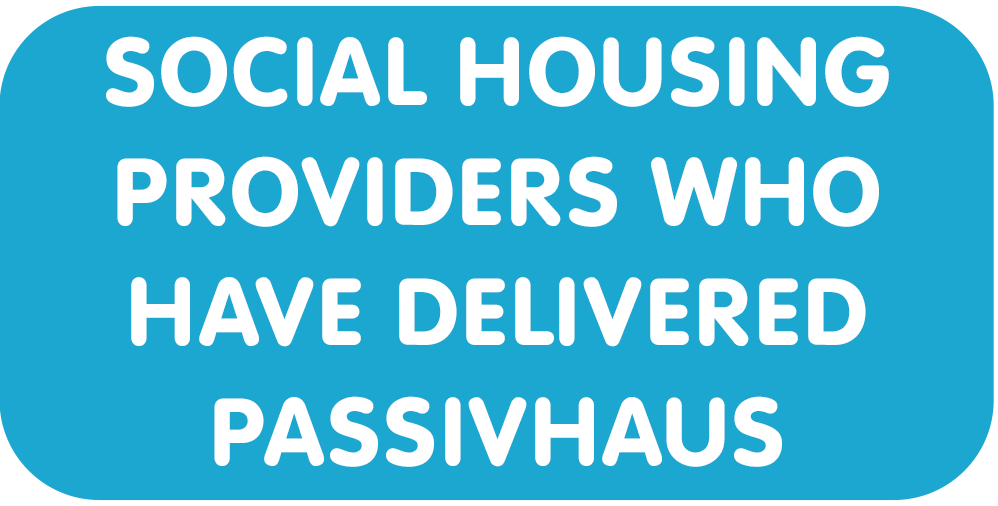 Social housing providers who have delivered Passivhaus homes