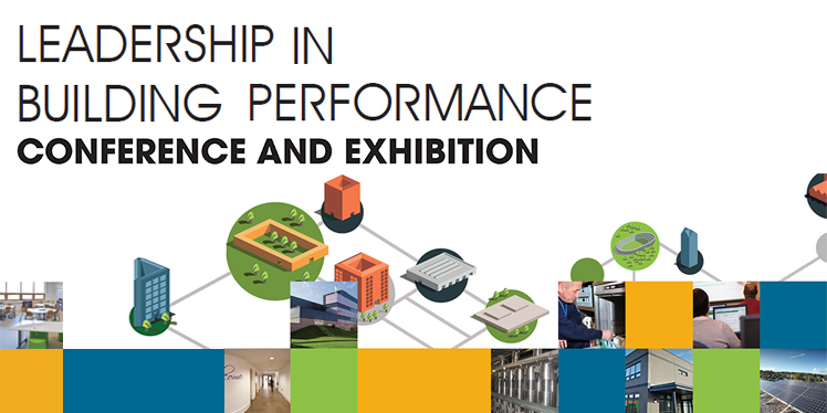 Leadership in Building Performance Conference & Exhibition