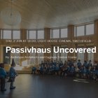 Passivhaus Uncovered
