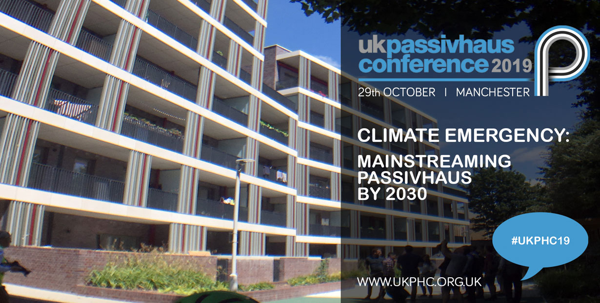 UKPHC19 | Climate Emergency: Mainstreaming Passivhaus by 2030 | Tuesday 29 October, Manchester