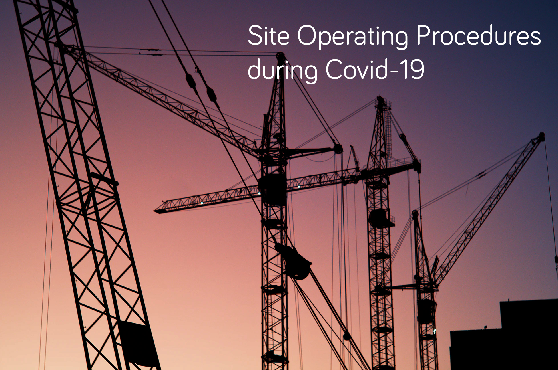 Covid 19 Guidance: Site Operation Procedures_Construction Leadership Council