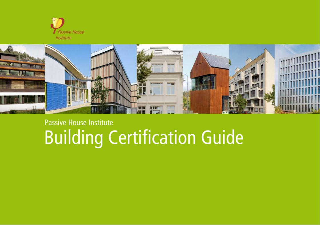 Passivhaus Institute: Building Certification Guide 2017