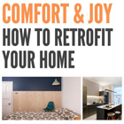 Comfort and Joy: How to retrofit your home